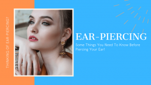 Before You Have Your Ears Pierced Here Are Some Things You Should Know