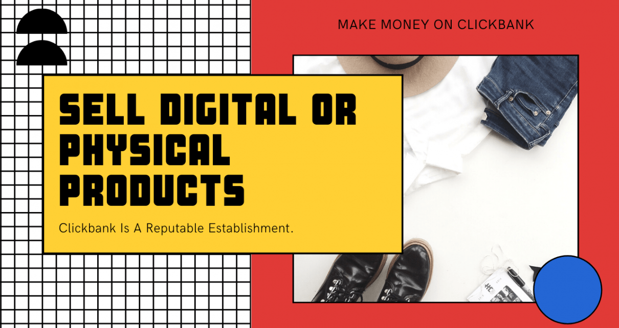 Sell Digital or Physical products on Clickbank